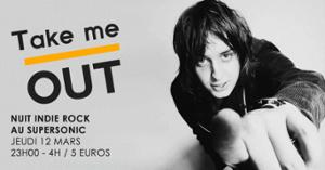 Take Me Out / Nuit indie rock du Supersonic