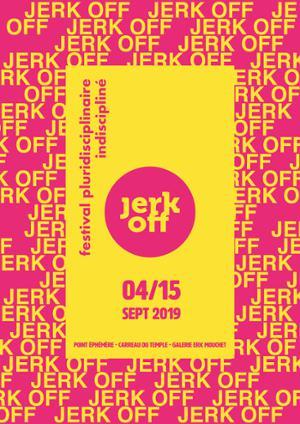 JERK OFF #12 | SOIRÉE DE LANCEMENT
