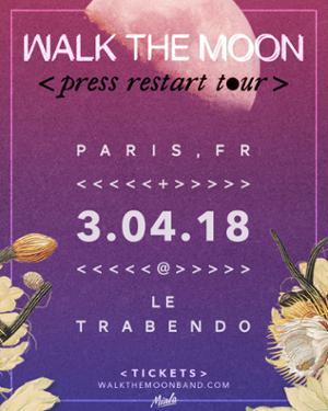 WALK THE MOON - Press Restart Tour Trabendo