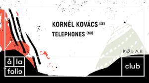 PØLAR Festival w/ Kornél Kovács + Telephones | Le 13.04