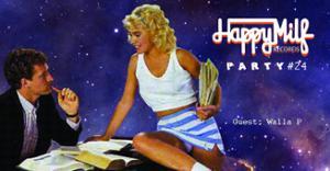 Happy Milf Records Party #24 / Walla P