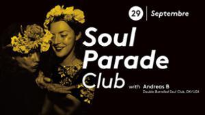 Soul Parade Club 64 | Guest Andreas B (DK/USA)