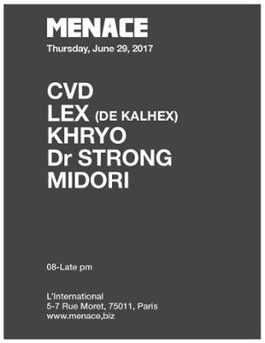 Menace : CVD (live band), Lex, Khryo, Midori & Dr Strong