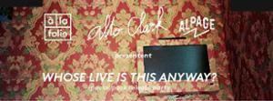 Alto Clark « Whose live is this anyway ? » special release party   Soraya + You Man + Alpage Acid Crew + Pauline Furman