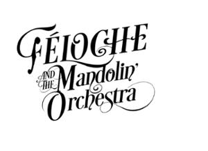 Féloche & the Mandolin Orchestra