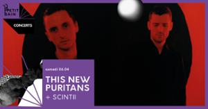 THESE NEW PURITANS + SCINTII