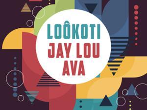 LOÔKOTI & JAY LOU AVA