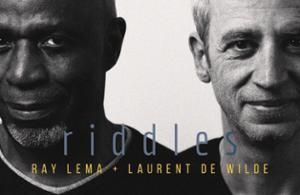 LAURENT DE WILDE ET RAY LEMA - RIDDLES