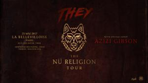THEY. • La Bellevilloise • 23 Mai 2017 (+ support Azizi Gibson)