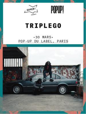 Triplego @ Le Pop Up du Label