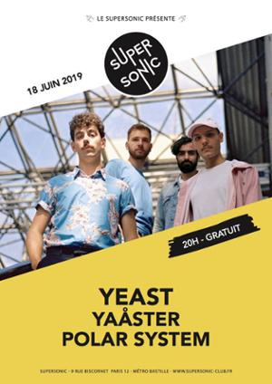YEAST • Yaåster • Polar System / Supersonic (Free entry)