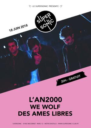 L'An 2000 • We Wolf • Des Âmes Libres / Supersonic - Free