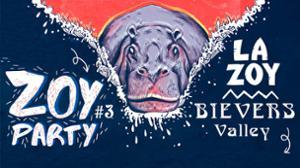 ZOY PARTY #4 // LA ZOY + 1ère partie Bievers Valley