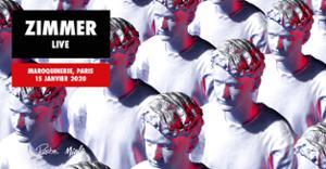 Zimmer (Live) - La Maroquinerie