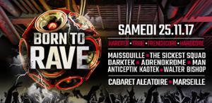 25/11/17 - BORN TO RAVE - LE CABARET ALEATOIRE  - MARSEILLE