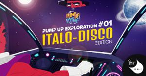 PUMP UP EXPLORATION #01 - ITALO DISCO EDITION !