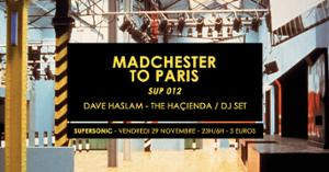 Madchester to Paris w/ Dave Haslam — Sup 012 / Supersonic