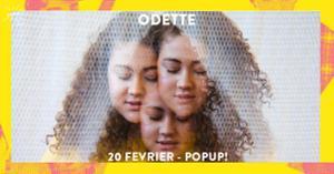 Super! — Odette le 20 février au Popup!