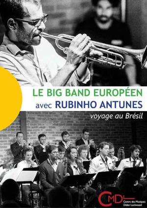 VOYAGE AU BRÉSIL – LE BIG BAND EUROPÉEN ET RUBINHO ANTUNES