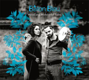 BÂTON BLEU featuring Gautier DEGANDT & Maria LAURENT