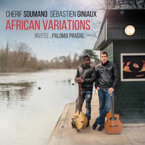 AFRICAN VARIATIONS : SÉBASTIEN GINIAUX & CHERIF SOUMANO