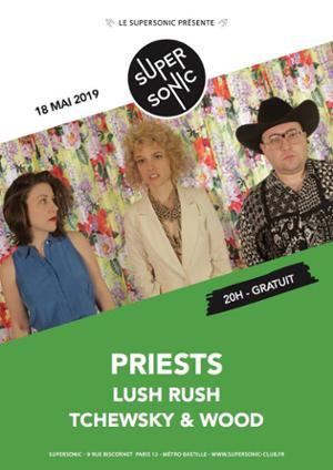 Priests • Lush Rush • Tchewsky & Wood / Supersonic (Free entry)