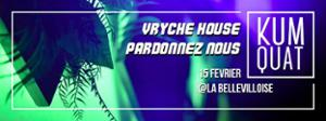 KUMQUAT INVITE : PARDONNEZ-NOUS ET VRYCHE HOUSE