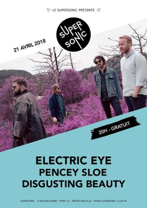 Electric Eye • Pencey Sloe • Disgusting Beauty / Supersonic