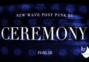 New Wave Post Punk 80 Ceremony