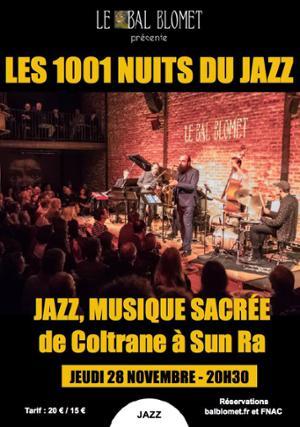 LES 1001 NUITS DU JAZZ – JAZZ, MUSIQUE SACRÉE, de John COLTRANE à SUN RA