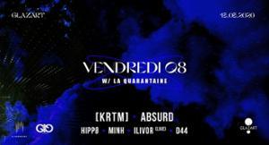 VendrediQ8 w/ 40N Agency, [KRTM], Absurd