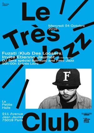 Le Très Jazz Club : Fuzati & Etienne Jaumet (DJ set)
