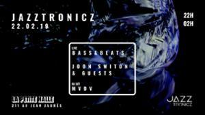 Jazztronicz w/ Bass&Beats, Joon Switon & Guests, MVDV