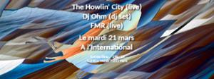 The Howlin' City + Dj Ohm + FMR