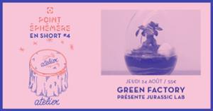 Green Factory présente Jurassic Lab