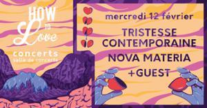 How To Love : Jour 2 / Tristesse Contemporaine / Nova Materia