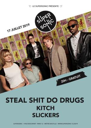 Steal Shit Do Drugs • KITCH • Slickers / Supersonic (Free entry)