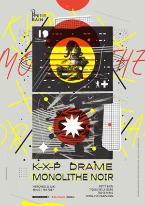 K-X-P + DRAME + MONOLITHE NOIR