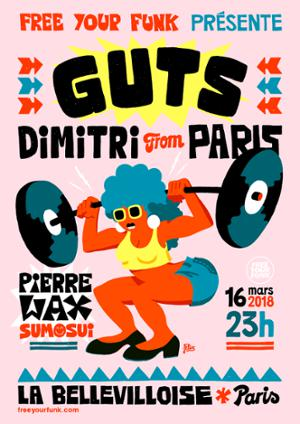 FREE YOUR FUNK SPECIALE FUNK & DISCO w/ GUTS & DIMITRI FROM PARIS