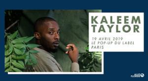 Kaleem Taylor — Le Pop-Up du Label, Paris - 15.02.2019