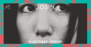 Super! — Josin le 19 octobre au Popup!