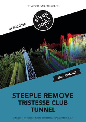 Steeple Remove (Fuzz Club) • Tunnel • Close Talker / Supersonic