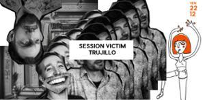 Session Victim & Trujillo