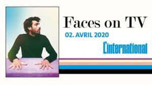 Faces On TV • Jeudi 02 Avril 2020 • L'International, Paris