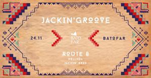 JACKIN' GROOVE W/ ROUTE 8 & HOLLSON