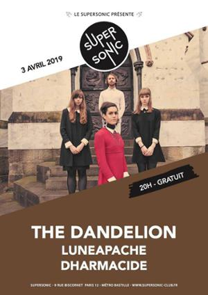 The Dandelion • Luneapache / Supersonic (Free entry)
