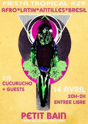 FIESTA TROPICAL #29 : DJ CUCURUCHO & GUESTS