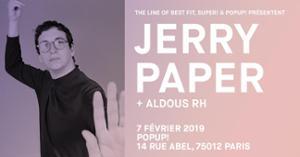 Super! — Jerry Paper + Aldous RH le 7 février au Popup!