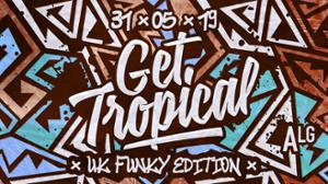 Get Tropical - Uk Funky Edition w/ Marcus Nasty