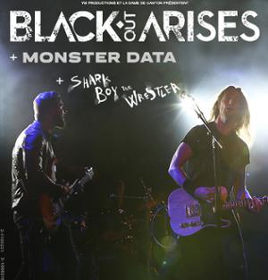 BLACK-OUT ARISES + 1ères parties Monster Data & Shark Boy The Wrestler